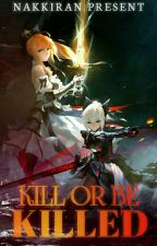 Kill Or Be Killed [END] by KuroHime-sama