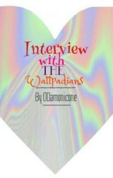 Interview with the  Wattpadians. [ Part one ] by ODamonicOne