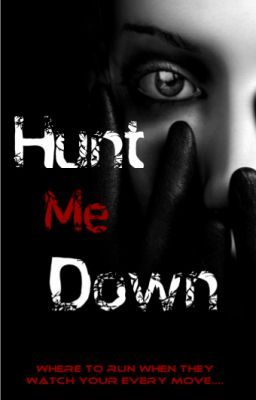 Hunt me down