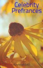 Celebrity Prefrances by Kayleigh160