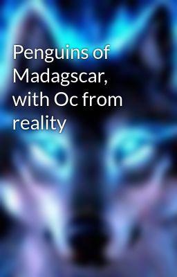 Penguin of Madagascar the movie  oc - midnightbloom - Wattpad