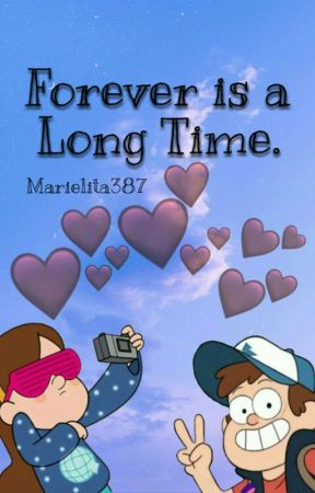 Forever is a long Time.Dipper y tu. [arreglado] by MArielita387