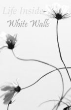 Life Inside White Walls  by SilverLove