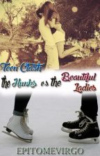 Teen Clash: The Hunks v.s. The Beautiful Ladies (Revising) by EpitomeVirgo