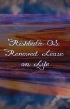 Rishbala OS: Renewed Lease on Life by TainarIsSyRen
