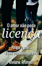 O Amor Não Pede Licença  by _Vivi_Afonso_