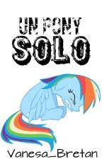 Un Pony SOLO by ToyBonnie_BonBon