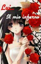 Lui Il mio inferno (IN REVISIONE) by Valentinabolletta02