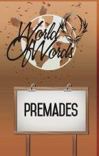 WOW PREMADES by WorldOfWords_