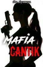 MAFIA CANTIK (ON EDITING) by dhe_tiyassayu