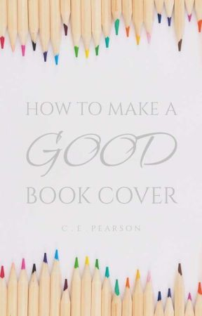 How to Make a Good Book Cover by xSinnersNeverSleepx