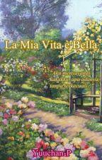 La Mia Vita è Bella by Yuuchan_P