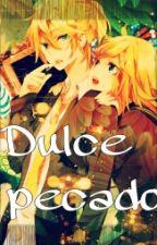 Dulce Pecado (Len x Rin fanfic) by Srta-Adams