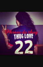 Phrase de thug by DzInaya213