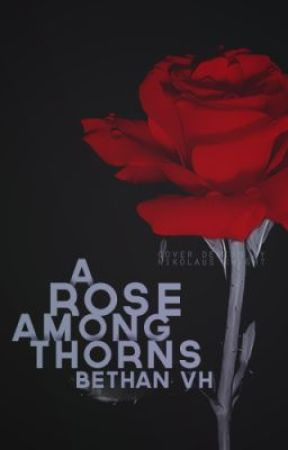 A Rose Among Thorns- Book 2 in the Corvale Pack Series by BlondieVH