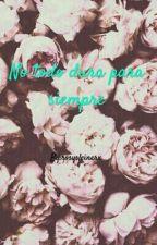 No todo dura para siempre. by rosysleinerx