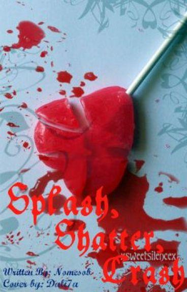 Splash, Shatter, Crash by potime