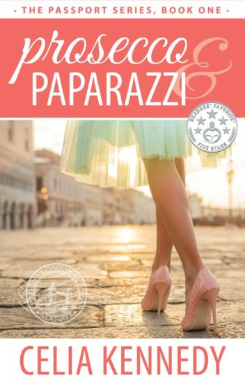 Prosecco and Paparazzi, The Passport Series, Book One