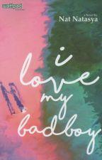 I Love My Badboy by natnatasya13