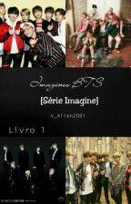 Imagines BTS //1《Série Imagine》[Em Revisão] by V_Alien2001