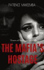 The Mafia's Hostage. by Patieenzz