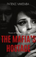 The Mafia's Hostage (ON HOLD) by Patieenzz