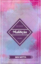 Maldição by maxmotta_