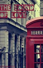 The Sound Of Love (One Direction FanFic) by lauradreams4love