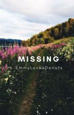 Missing by EmmyLovesDonuts
