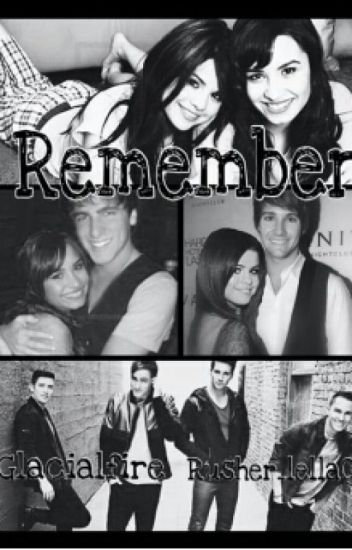 Remember... ~ Big Time Rush