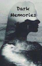 Dark Memories ~Tome deux de Prison~ by Emsstory