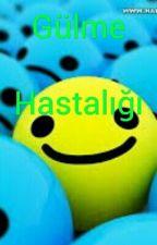 Gülme Hastalığı by SefaBoyraz