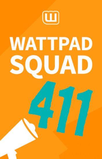 Wattpad Squad 411