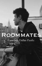 Roommates || Cameron dallas fanfic by rockygrier