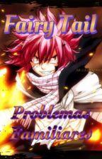 Fairy Tail: Problemas Familiares [Próximamente en Edicion] by Zaftgiel