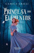 Princesa dos Elementos by MilaahGrilli