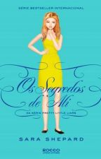 Os Segredos De Ali (Pretty Little Liars Extra) by majestou