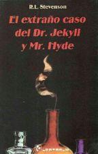 El Extraño Caso Del Dr. Jekyll y Mr. Hyde by MrsLucyland