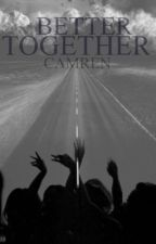 Better together - CAMREN by Stormemories
