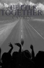 Better together - CAMREN by Stormemories