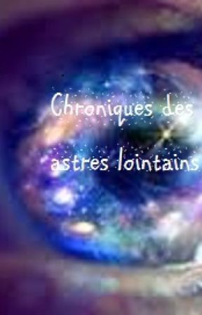 Chroniques des astres lointains by NovaLeones