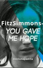FitzSimmons - You gave me hope. by desilunapadilla