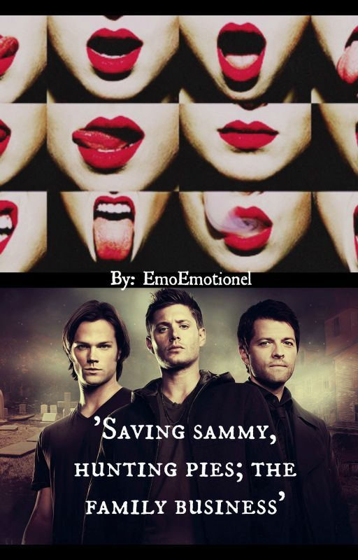 'Saving Sammy, hunting pies; the family business' [A Supernatural fanfiction] by EmoEmotionel