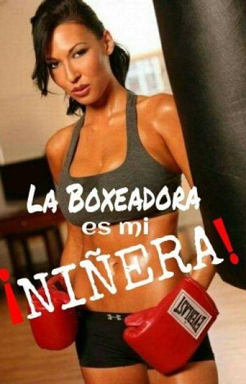 La boxeadora es mi niñera {COMPLETA}