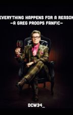 Everything Happens For A Reason~ A Greg Proops Fanfic by dcw34_