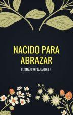 """Nacido para abrazar"" by AlisJhonson"