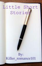 Short Little Stories by killer_romance101