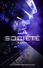 La Société✔️ by Xanti_
