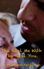 The Real Me With The Real You (Homeland fanfiction) by indigovioletstargaze