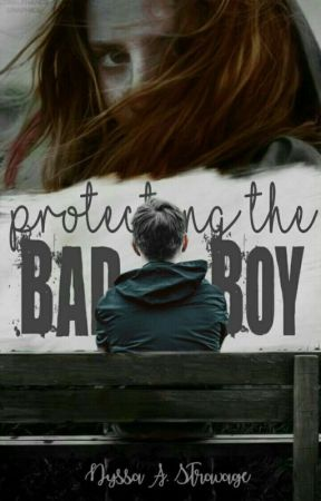 Protecting the Bad Boy by Freaking-Weirdo